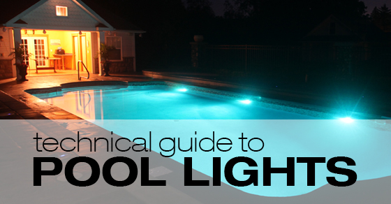 A technical guide to pool lights